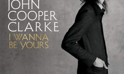 Storyhouse – Dr John Cooper Clarke – I Wanna Be Yours