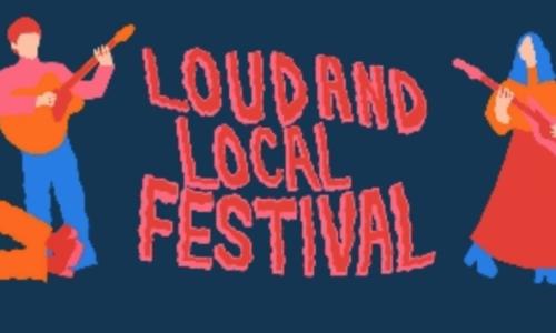 Loud & Local Festival 2021!
